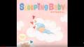 【赤ちゃんが泣き止む&寝るオルゴール音楽】Sleeping Baby おやすみ赤ちゃん
